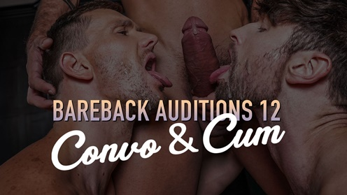 Bareback Auditions 12: Convo And Cum